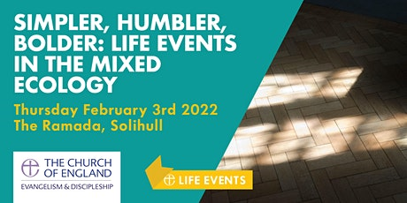 Simpler, Humbler, Bolder: Life Events in the Mixed Ecology tickets