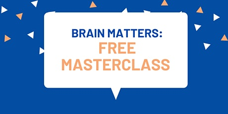 FREE Masterclass: Five Steps for a Stunning Brain tickets