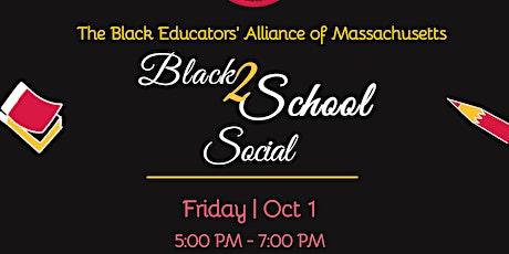 Black 2 School Social with the Black Educators' Alliance of Massachusetts tickets