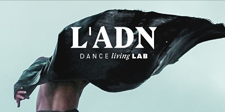 L'ADN Dance Living Lab édition 2021 billets