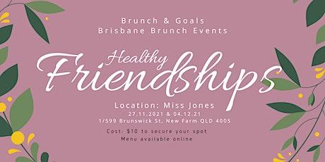 Brunch & Goals Events - Healthy Friendships tickets