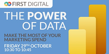 Make The Most of your Marketing Spend - First Digital's Power of Data Week tickets