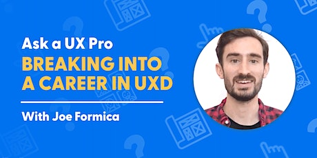 Ask a UX Pro: Breaking Into a Career in UX Design tickets