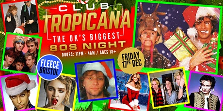 Club Tropicana - The UK's Biggest 80s Xmas Party! tickets