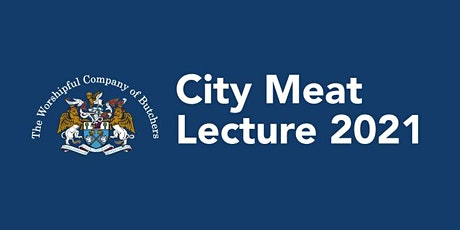 The City Meat Lecture. The Rightful Place of Meat in the National Diet. tickets
