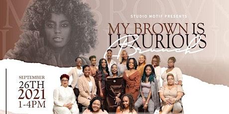 My Brown is Luxurious Brunch tickets