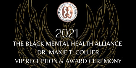 DR. MAXIE T. COLLIER  VIP RECEPTION  & AWARD CEREMONY tickets
