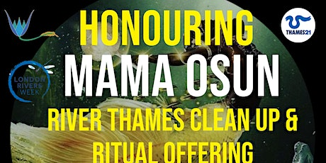 Honouring Mama Osun: Thames River Clean up and Ritual Offering tickets