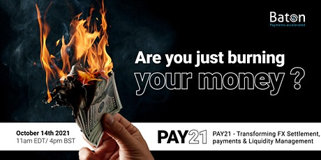 PAY21 - Transforming FX Settlement, payments and Liquidity Management tickets