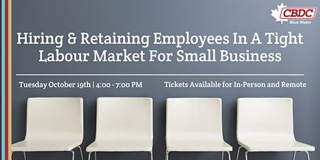 Hiring & Retaining Employees in a Tight Labour Market for Small Business tickets