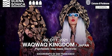 WAQWAQ KINGDOM  - JAPAN tickets