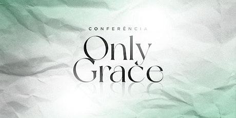 Conferência Only Grace ingressos