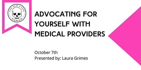 Advocating for yourself with Medical Providers tickets