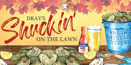 Dray's Shuckin' on the Lawn tickets