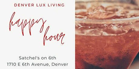 Denver Lux Living Happy Hour tickets
