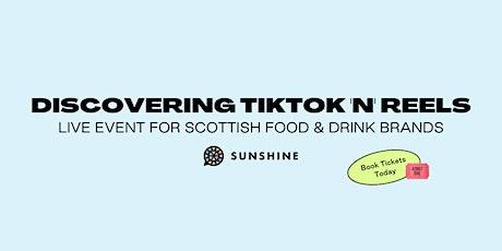 Discovering TikTok 'n' Reels - Scottish Food & Drink Brands tickets