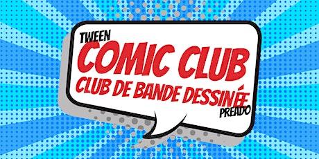 Tween Comic Club / Club de bande dessinée preado tickets