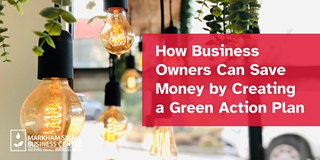 How Business Owners Can Save Money by Creating a Green Action Plan tickets