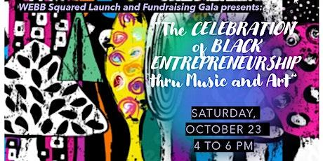 "WEBB Squared ""The Celebration of Black Entrepreneurship thru Music and Art"" tickets"