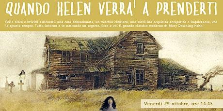 Quando Helen verrà a prenderti (11-14 anni) > Online biglietti