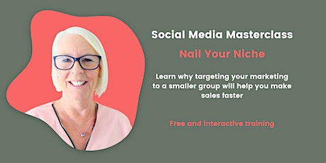The Social Media Masterclass - Nail Your Niche (why and how to do this) tickets