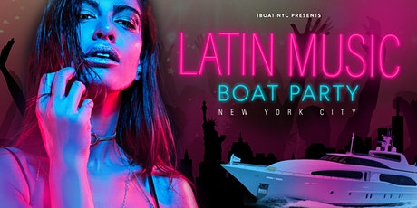 Latin Music Boat Party: NY's Largest Yacht Infinity tickets