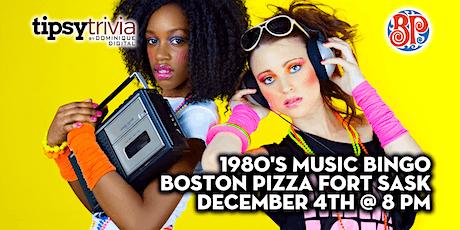 80's Music Bingo - Dec 4th 8:00pm - Boston Pizza Fort Sask tickets