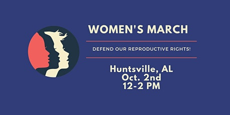 Huntsville Women's March on Saturday Oct. 2nd at 12:00 PM to 2:00 PM tickets