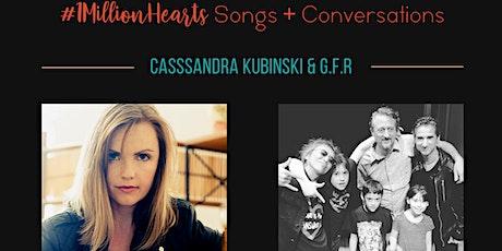 #1MillionHearts Songs and Conversation with Cassandra Kubinski and GFR tickets