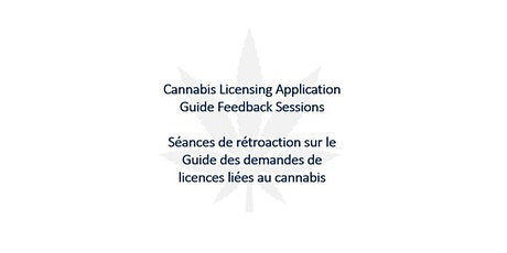 Cannabis Licensing Application Guide Feedback Session 4 tickets