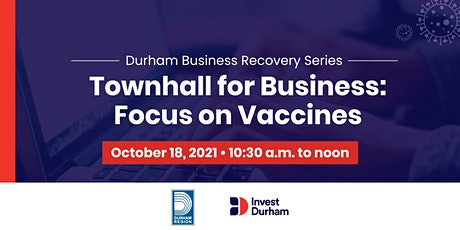 Townhall for Business: Focus on Vaccines tickets