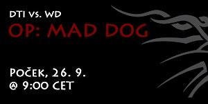 Op: Mad Dog I
