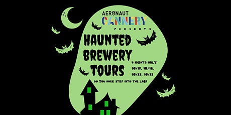 Haunted Brewery Tours at the AERONAUT CANNERY tickets