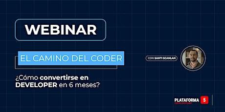 EL CAMINO DEL CODER - ¿Cómo convertirse en Developer en 6 meses? tickets