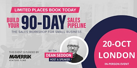 Build Your 90-Day Pipeline - London - In Person Event tickets