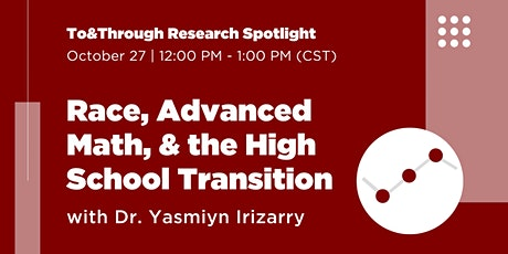 Research Spotlight: Race, Advanced Math, and the High School Transition tickets