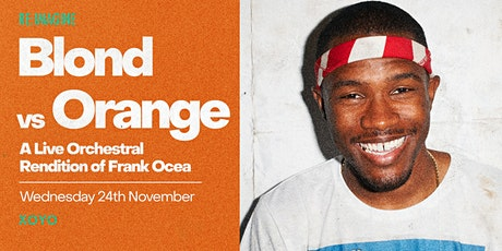 Blond vs Orange: An Orchestral Rendition of Frank Ocean tickets