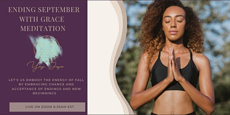 Morning Meditation Theme Ending September With Grace tickets