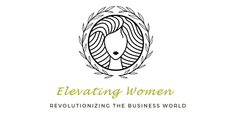 Elevating Women - Revolutionizing the Business World, Live Conference 2021 tickets