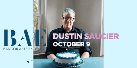 Dustin Saucier Album Release Show at the Bangor Arts Exchange tickets