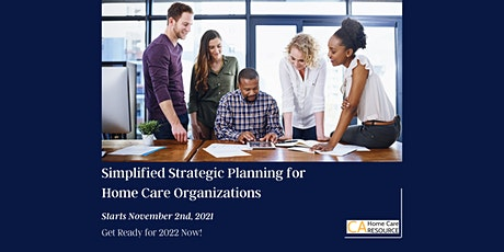 Simplified Strategic Planning for Home Care Organizations tickets