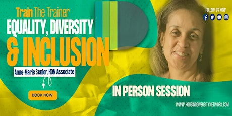 Equality, Diversity & Inclusion Train the Trainer  (In Person Session) billets
