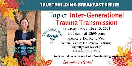 Inter-Generational Trauma Transmission tickets