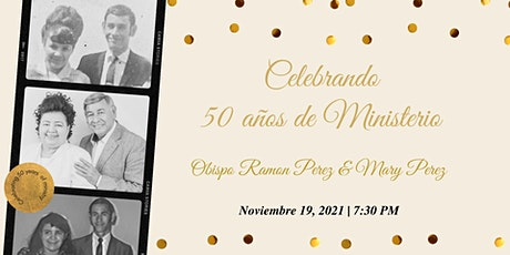 Celebrating 50 years of Ministry - Bishop Ramon Perez & Lady Mary Perez tickets