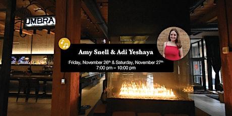 Amy Snell & Adi Yeshaya LIVE at Umbra tickets