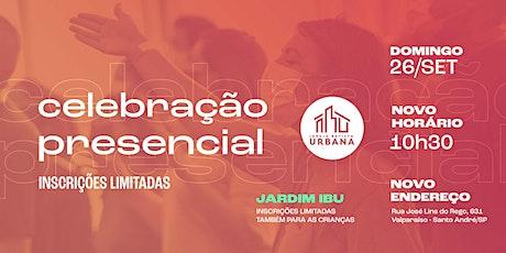 Celebração Presencial | Urbana | 26/09/21 | 10h30 ingressos