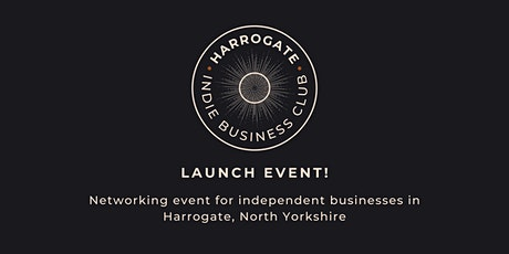 Harrogate Indie Business Club Launch tickets