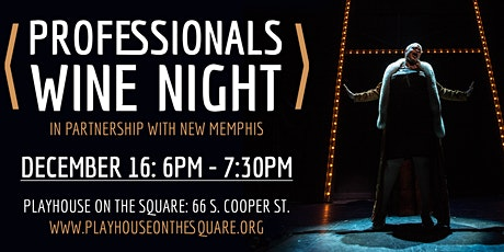 Wine Night - A Professional's Networking Event at Playhouse on the Square tickets