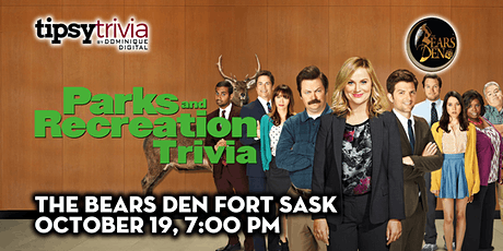 Parks & Rec Trivia - Oct 19th, 7:00pm - The Bears Den Fort Sask tickets