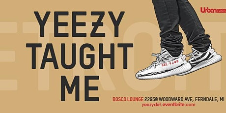 """""""YEEZY TAUGHT ME"""" (Detroit) tickets"""